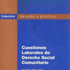 Libros de segunda mano: CUESTIONES LABORALES DE DERECHO SOCIAL COMUNITARIO. FERNANDO J. BIURRUN ABAD Y OTROS. Lote 134358854