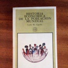 Libros de segunda mano: HISTORIA ECONÓMICA DE LA POBLACIÓN MUNDIAL - CARLO M. CIPOLLA 1.973. Lote 134371418