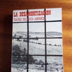 Libros de segunda mano: LA DESAMORTIZACIÓN TEXTOS POLÍTICO-JURÍDICOS. COMENTADO POR TEODORO MARTÍN. Lote 134374518