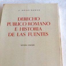Libros de segunda mano: DERECHO PÚBLICO ROMANO E HISTORIA DE LAS FUENTES J.MARIAS RAMOS ED CLARES 1971 218 PGS. Lote 134495203