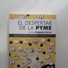Libros de segunda mano: EL DESPERTAR DE LA PYME - CARLOS DELGADO ZARCO . Lote 134551922