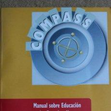 Libros de segunda mano: COMPASS. UN MANUAL SOBRE EDUCACIÓN EN LOS DERECHOS HUMANOS CON JÓVENES. VARIOS AUTORES.. Lote 134776694