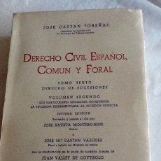 Libros de segunda mano: DERECHO CIVIL ESPAÑOL COMÚN Y FORAL TOMO SEXTO VOLUMEN SEGUNDO JOSÉ CASTÁN TOBEÑAS 1973 INST ED REUS. Lote 134816774
