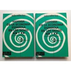 Libros de segunda mano: HISTORIA DE LA ECONOMÍA ESPAÑOLA EN LOS SIGLOS XIX Y XX. 2 VOL.. Lote 134964834