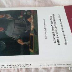 Libros de segunda mano: CONTABILIDAD Y FINANZAS PARA LA TOMA DE DECISIONES. HOMENAJE AL DOCTOR D. FEDERICO LEACH ALBERT. Lote 135053958