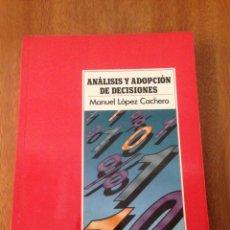 Libros de segunda mano: ANÁLISIS Y ADOPTACION DÉ DECISIONES. Lote 135320923