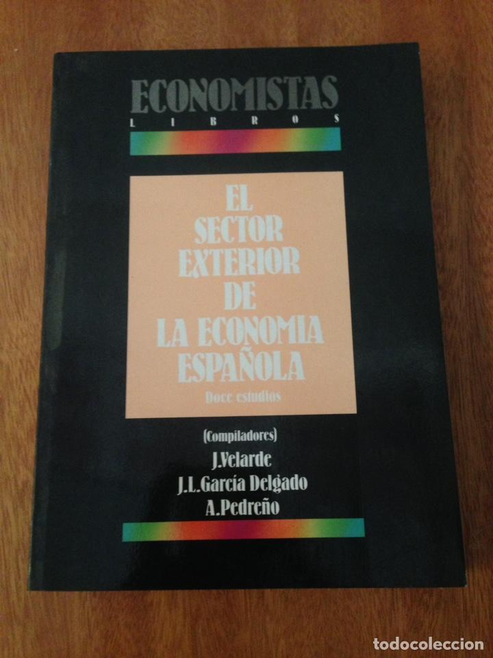 EL SECTOR EXTERIOR DE LA ECONOMÍA ESPAÑOLA (Libros de Segunda Mano - Ciencias, Manuales y Oficios - Derecho, Economía y Comercio)
