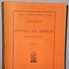 Libros de segunda mano: ANUARIO DE HISTORIA DEL DERECHO ESPAÑOL. TOMO XVI (1945). Lote 136165466
