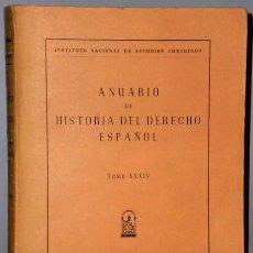 Libros de segunda mano: ANUARIO DE HISTORIA DEL DERECHO ESPAÑOL. TOMO XXXIV (1964). Lote 136165506