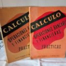 Libros de segunda mano: 1-CALCULO OPERACIONES BANCARIAS Y FINANCIERAS, PRACTICAS, 1958. Lote 136225174