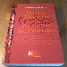 Libros de segunda mano: MANUAL PRÁCTICO DE PROPIEDAD INMOBILIARIA / GERMÁN FABRA VALLE. EDISOFER, 2000. Lote 136242434
