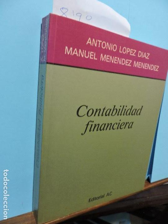 CONTABILIDAD FINANCIERA. LÓPEZ DÍAZ, ANTONIO. MENÉNDEZ MENÉNDEZ, MANUEL. ED. AC. MADRID 1991 (Libros de Segunda Mano - Ciencias, Manuales y Oficios - Derecho, Economía y Comercio)