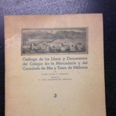 Libros de segunda mano: CATALOGO DE LOS LIBROS Y DOCUMENTOS DEL COLEGIO DE LA MERCADERIA Y DEL CONSULADO DE MAR, 1955. Lote 136358834
