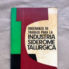 Libros de segunda mano: ORDENANZA DE TRABAJO PARA LA INDUSTRIA SIDEROMETALÚRGICA. BOE DE 1970.. Lote 136483337
