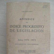 Libros de segunda mano: ARANZADI. APÉNDICE AL ÍNDICE PROGRESIVO DE LEGISLACIÓN. AÑOS 1970-73. PAMPLONA. 1974. Lote 136491382
