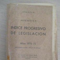 Libros de segunda mano: ARANZADI. APÉNDICE AL ÍNDICE PROGRESIVO DE LEGISLACIÓN. AÑOS 1970-72. PAMPLONA. 1973. Lote 136491562