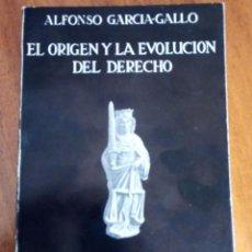 Libros de segunda mano: EL ORIGEN Y LA EVOLUCIÓN DEL DERECHO. ALFONSO GARCÍA-GALLO. 1.973. Lote 137291722
