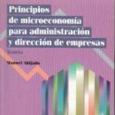 Libros de segunda mano: PRINCIPIOS DE MICROECONOMÍA PARA ADMINISTRACIÓN Y DIRECCIÓN DE EMPRESAS. TEORÍA. MANUEL AHIJADO. Lote 137648726
