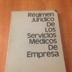 Libros de segunda mano: RÉGIMEN JURÍDICO DE LOS SERVICIOS MÉDICOS DE EMPRESA. Lote 138064817