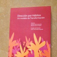 Libros de segunda mano: DIRECCIÓN POR HÁBITOS. UN MODELO DE TRANSFORMACIÓN (SANDRA DÍAZ / MARIÁN GARCÍA). Lote 138111421