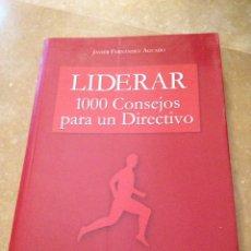 Libros de segunda mano: LIDERAR. 1000 CONSEJOS PARA UN DIRECTIVO. Lote 138111608