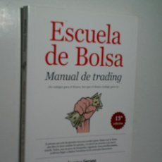 Libros de segunda mano: ESCUELA DE BOLSA. MANUAL DE TRADING. SERRANO FRANCISCO. 2014. Lote 138253266