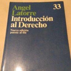 Libros de segunda mano: INTRODUCCIÓN AL DERECHO. ÁNGEL LATORRE 1988. Lote 138827354