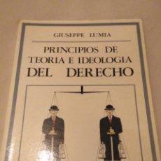 Libros de segunda mano: PRINCIPIOS DE TEORÍA E IDEOLOGÍA DEL DERECHO. GIUSEPPE LUMIA 1986. Lote 138827442