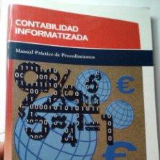 Libros de segunda mano: CONTABILIDAD INFORMATIZADA. MANUAL DE PROCEDIMIENTOS.FONDO SOCIAL EUROPEO 2007. Lote 138865714