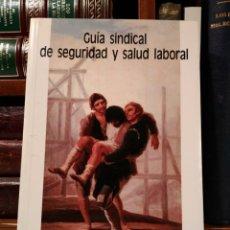 Libros de segunda mano: GUÍA SINDICAL DE SEGURIDAD Y SALUD LABORAL. 3ª ED 1989. ISBN 843988060X. Lote 138894010