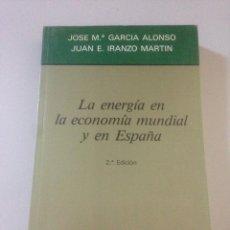 Libros de segunda mano: LA ENERGIA EN LA ECONOMÍA MUNDIAL Y EN ESPAÑA. Lote 139063761
