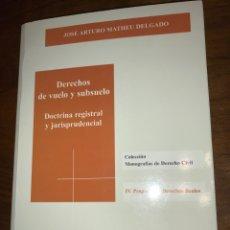 Livros em segunda mão: DERECHOS DE VUELO Y SUBSUELO - DOCTRINA REGISTRAL Y JURISPRUDENCIAL, JOSE ARTURO MATHEU DELGADO. Lote 139340748