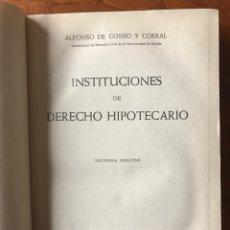 Libros de segunda mano: INSTITUCIONES DE DERECHO HIPOTECARIO, ALFONSO DE COSSÍO Y CORRAL. Lote 139523540