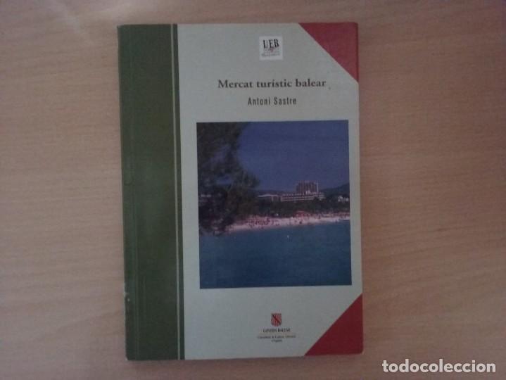 MERCAT TURÍSTIC BALEAR - ANTONI SASTRE (Libros de Segunda Mano - Ciencias, Manuales y Oficios - Derecho, Economía y Comercio)