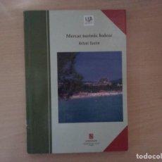 Libros de segunda mano: MERCAT TURÍSTIC BALEAR - ANTONI SASTRE. Lote 139548186