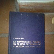 Libros de segunda mano: LA IMPRUDENCIA PUNIBLE EN EL USO DE VEHICULOS A MOTOR ( F. GOMEZ DE LIAÑO). Lote 139591714