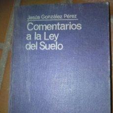 Libros de segunda mano: COMENTARIOS A LA LEY DEL SUELO. Lote 139592686