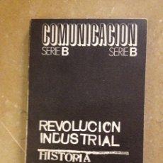 Libros de segunda mano: REVOLUCIÓN INDUSTRIAL. HISTORIA Y SIGNIFICADO DE UN CONCEPTO (G. MORI). Lote 139698768