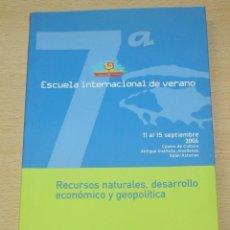 Libros de segunda mano: RECURSOS NATURALES,DESARROLLO ECONÓMICO Y GEOPOLÍTICA - ESCUELA INTERNACIONAL DE VERANO - UGT. Lote 139732354