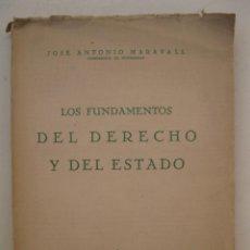Libros de segunda mano: LOS FUNDAMENTOS DEL DERECHO Y DEL ESTADO - JOSÉ ANTONIO MARAVALL - REVISTA DE DERECHO PRIVADO.. Lote 139860590