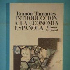 Libros de segunda mano: INTRODUCCION A LA ECONOMIA ESPAÑOLA - RAMON TAMAMES - ALIANZA EDITORIAL, 1994 (COMO NUEVO). Lote 140158322