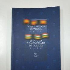 Libros de segunda mano: ESTATUTO DE AUTONOMIA DE LA RIOJA. CONSTITUCION ESPAÑOLA. TDK355. Lote 140312138