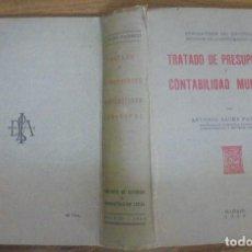 Libros de segunda mano: TRATADO DE PRESUPUESTOS Y CONTABILIDAD MUNICIPAL ANTONIO SAURA PACHECO. MADRID 1944. Lote 140318006