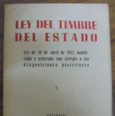 Libros de segunda mano: LEY DEL TIMBRE DEL ESTADO. EDITORIAL GARCIA ENCISO MADRID 1952 . Lote 140417798