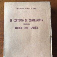 Libros de segunda mano: EL CONTRATO DE COMPRAVENTA SEGÚN EL CÓDIGO CIVIL ESPAÑOL, ANTONIO M. BORRELL Y SOLER. Lote 140570889