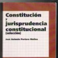 Libros de segunda mano: CONSTITUCIÓN Y JURISPRUDENCIA CONSTITUCIONAL. SELECCIÓN. JOSÉ ANTONIO PORTERO MOLINA. Lote 140678009