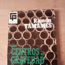 Libros de segunda mano: LOS CENTROS DE GRAVEDAD DE LA ECONOMÍA ESPAÑOLA. RAMÓN TAMAMES. Lote 140746986