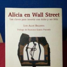 Libros de segunda mano: ALICIA EN WALL STREET - LUÍS ALLUÉ BELLOSTA - SARAGOSSA EDICIONES. Lote 140910248