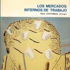 Libros de segunda mano: LOS MERCADOS INTERNOS DE TRABAJO / PAUL OSTERMAN. Lote 140983006