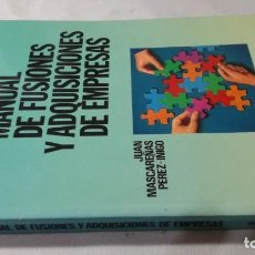 Libros de segunda mano: MANUAL DE FUSIONES Y ADQUISICIONES DE EMPRESAS-JUAN MASCAREÑAS PEREZ IÑIGO. Lote 141136154